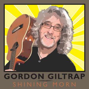 Shining Morn the new CD from Gordon Giltrap