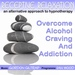 Overcome Alcohol Craving amp Addiction 2012