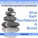 Give Self-Confidence A Boost